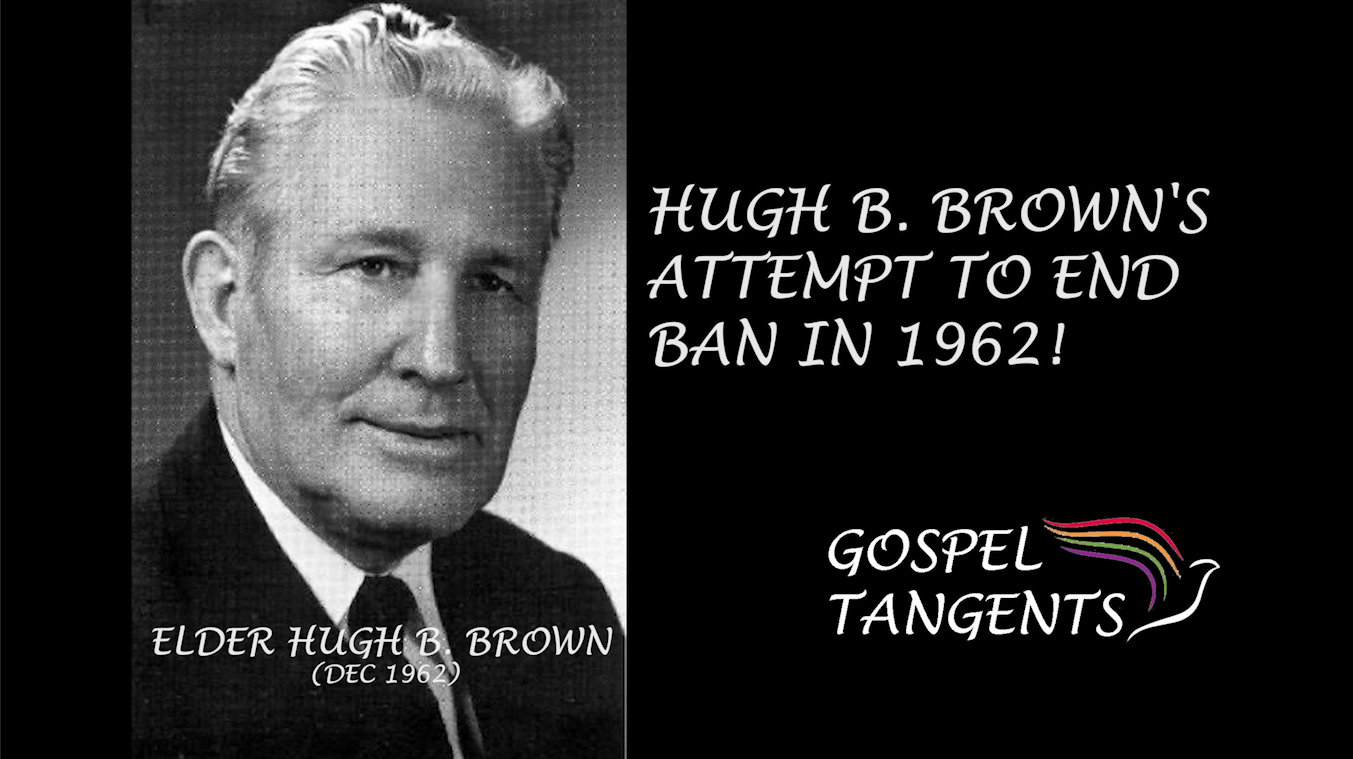 Hugh B. Brown predicted an announcement in 1962 General Conference would overturn the ban.