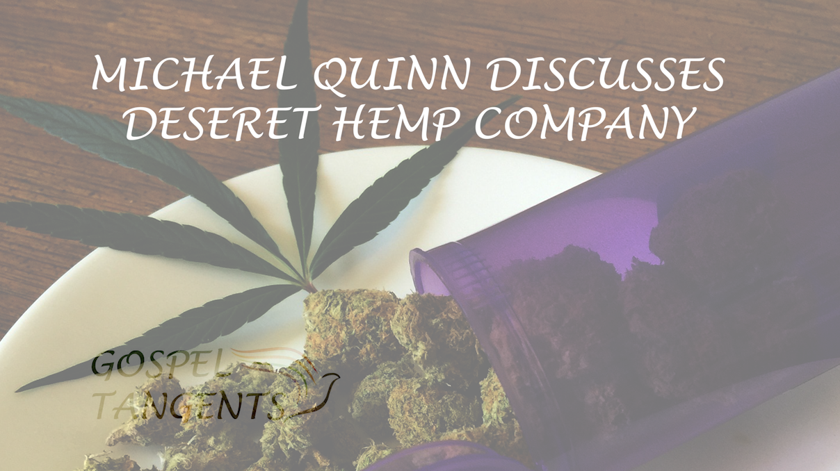 Did you know about the Deseret Hemp Company? Historian and Mystic Dr. Michael Quinn gives more details!