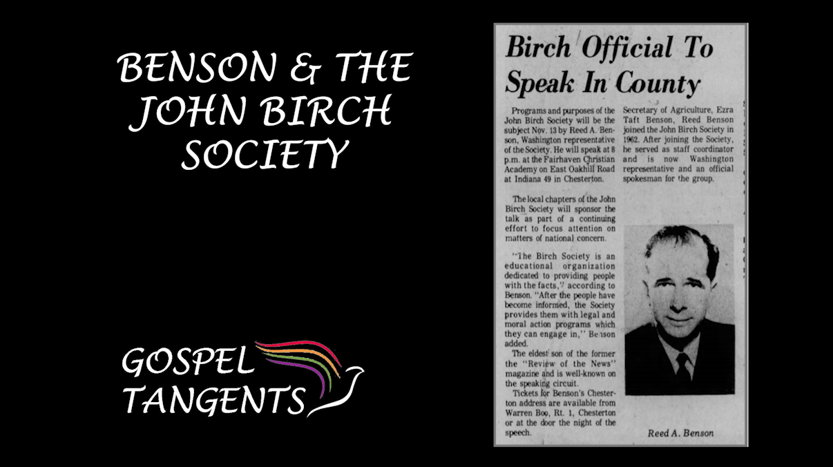 Ezra Taft Benson, and his son Reed, were big supporters of the John Birch Society