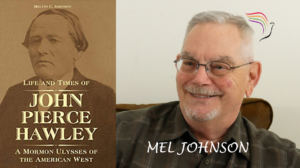 Historian Mel Johnson discusses Mormon pioneer John Pierce Hawley, who joined several Mormon groups.